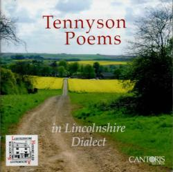 Tennyson's Poems in Lincolnshire Dialect: a CD created from 3 LPs first issued in 1969 with all Tennyson's dialect poetry spoken by Edward Campion and Edith Burgess